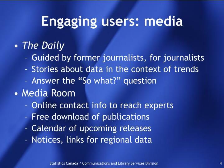 Engaging users: media