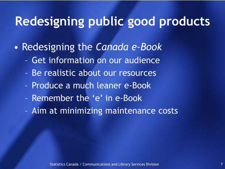 Redesigning public good products