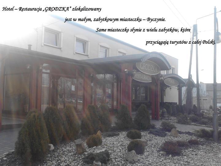 """Hotel – Restauracja """"GRODZKA"""" zlokalizowany"""