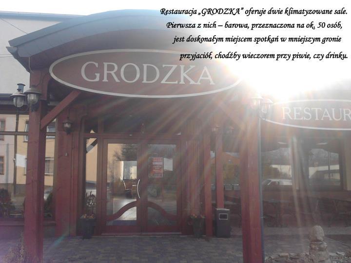 """Restauracja """"GRODZKA"""" oferuje dwie klimatyzowane sale."""