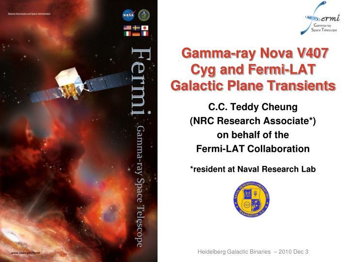 Gamma ray nova v407 cyg and fermi lat galactic plane transients