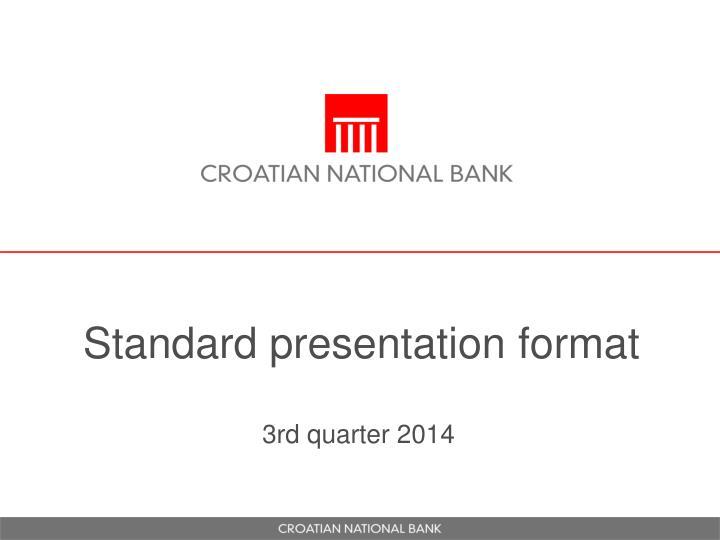 standard presentation format n.