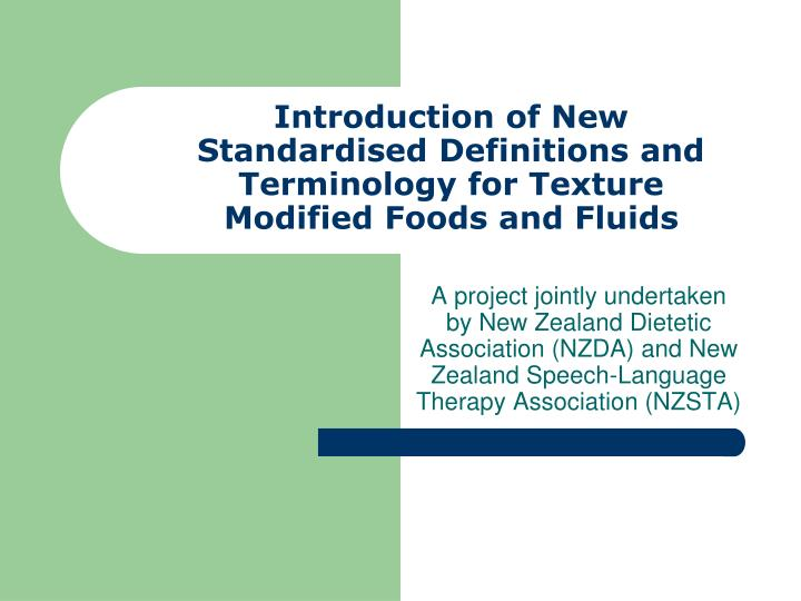 introduction of new standardised definitions and terminology for texture modified foods and fluids n.