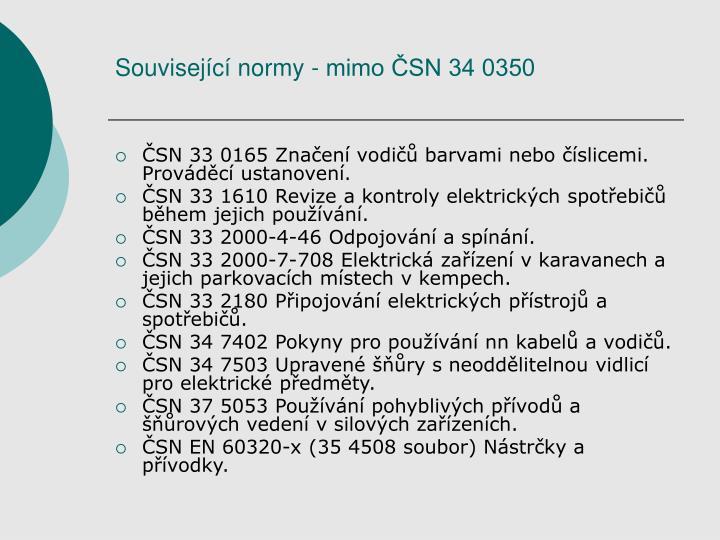 Související normy - mimo ČSN 34 0350