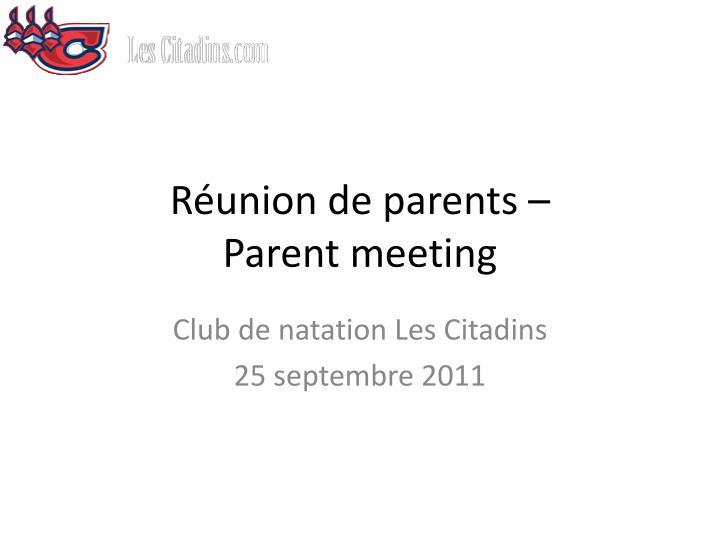 r union de parents parent meeting n.