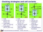 clocking strategies and cell variants