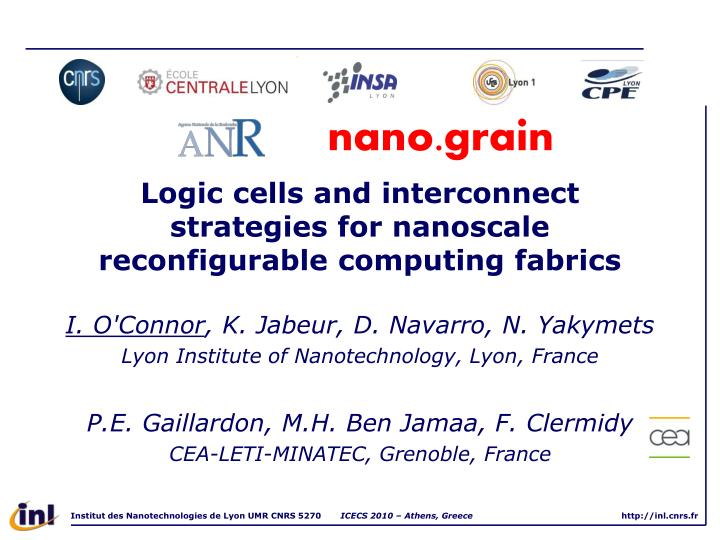 logic cells and interconnect strategies for nanoscale reconfigurable computing fabrics n.