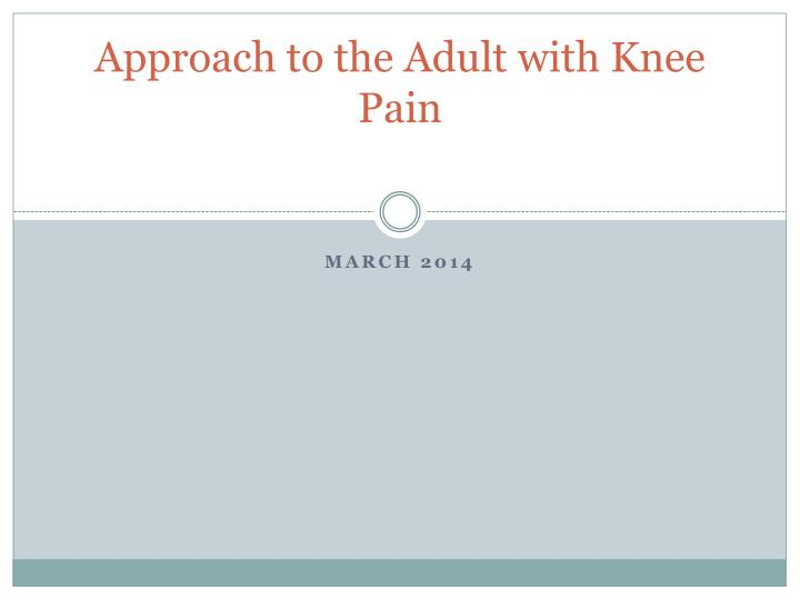 approach to the adult with knee pain n.