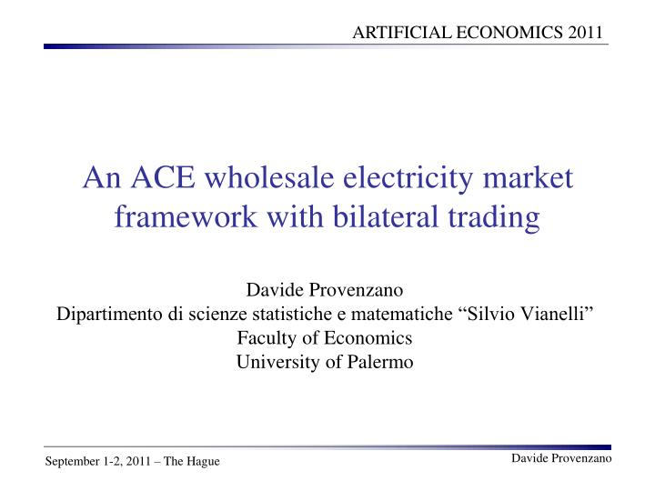 An ace wholesale electricity market framework with bilateral trading