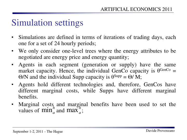 Simulations are defined in terms of iterations of trading days, each one for a set of 24 hourly periods;