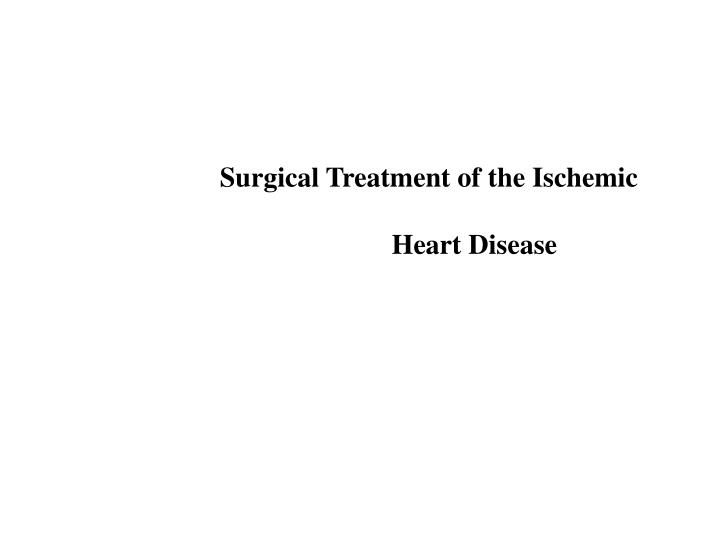 Surgical Treatment of the Ischemic