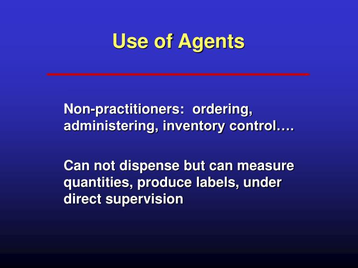 Use of Agents