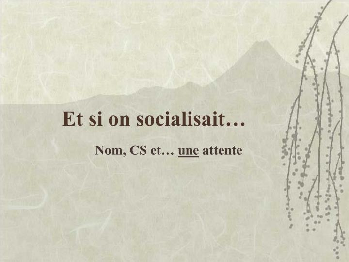 Et si on socialisait