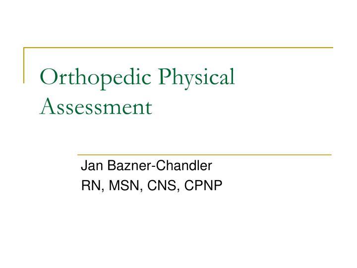 orthopedic physical assessment n.