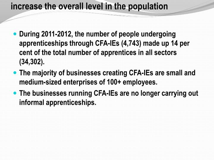 Opportunities… but also challenges to be faced to increase the overall level in the population