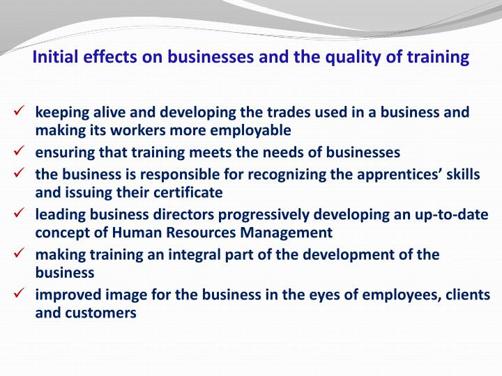 Initial effects on businesses and the quality of training
