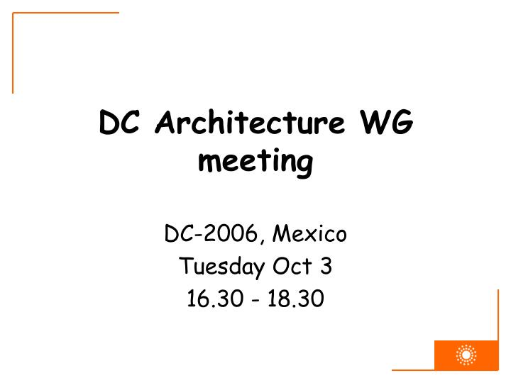 dc architecture wg meeting n.