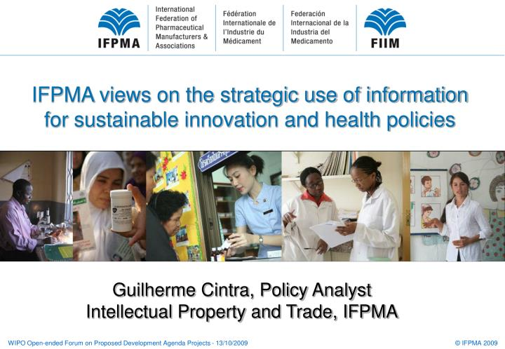 IFPMA views on the strategic use of information for sustainable innovation and health policies
