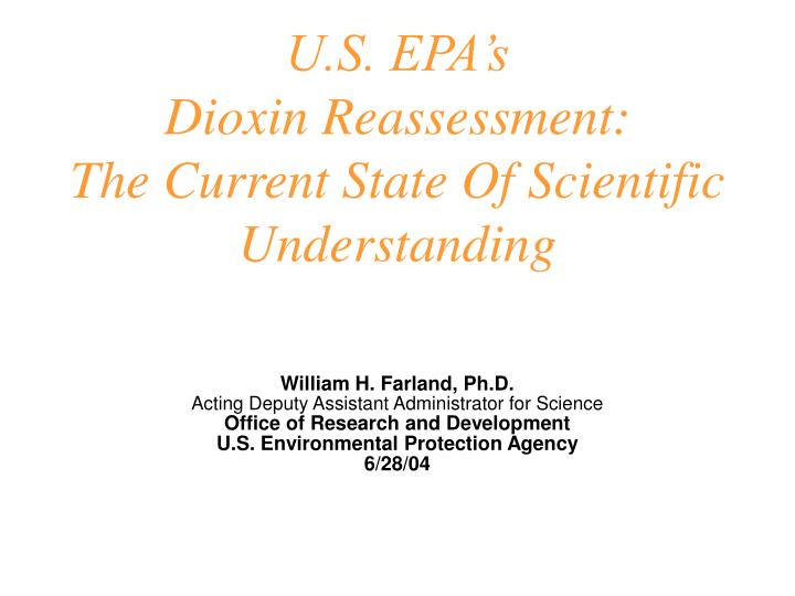 U s epa s dioxin reassessment the current state of scientific understanding