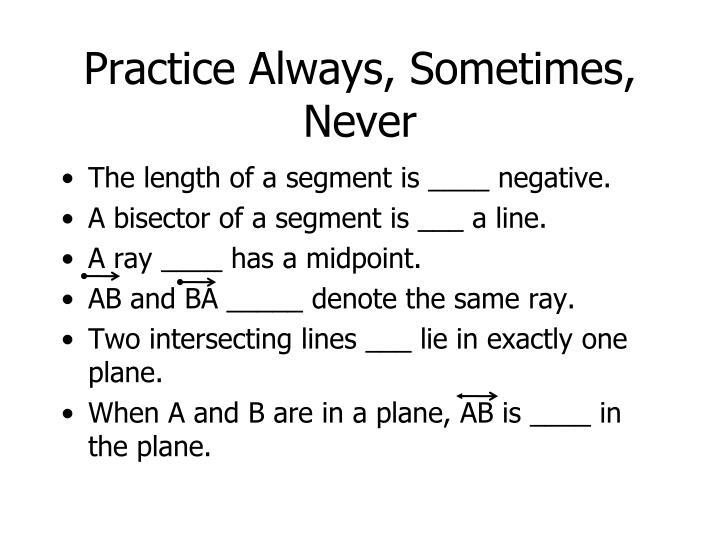 Practice Always, Sometimes, Never