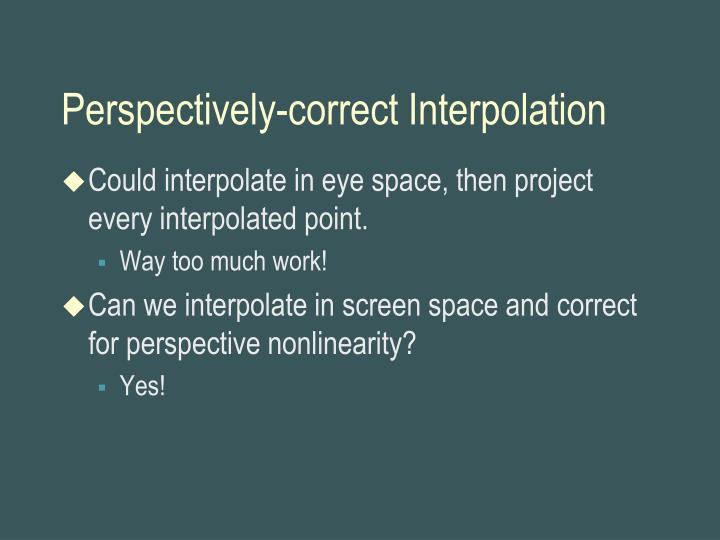 Perspectively-correct Interpolation
