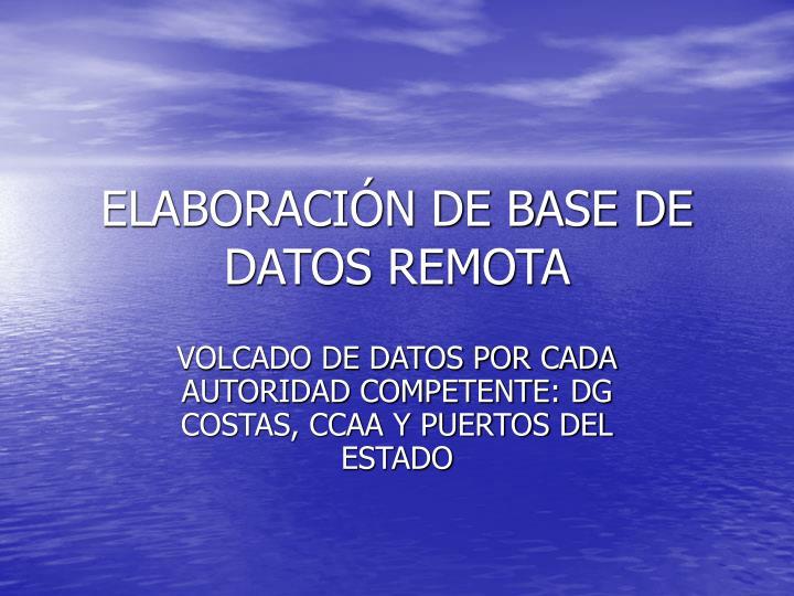 ELABORACIÓN DE BASE DE DATOS REMOTA