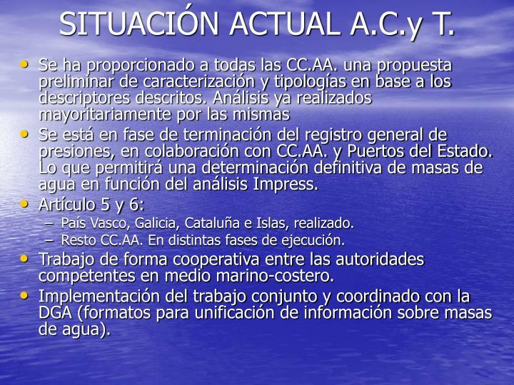 SITUACIÓN ACTUAL A.C.y T.
