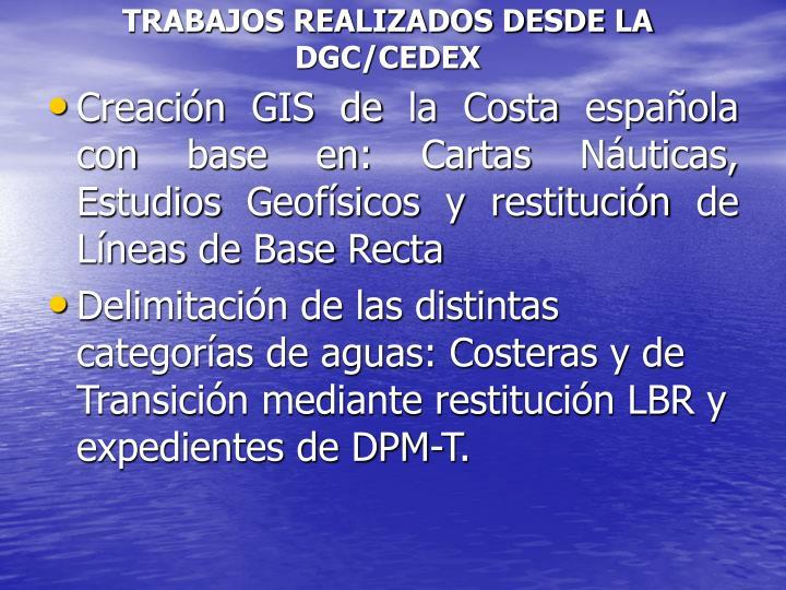 TRABAJOS REALIZADOS DESDE LA DGC/CEDEX