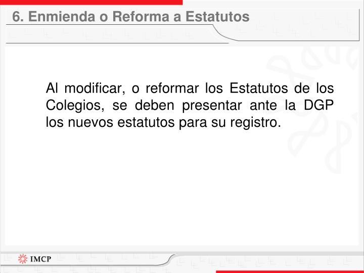 6. Enmienda o Reforma a Estatutos