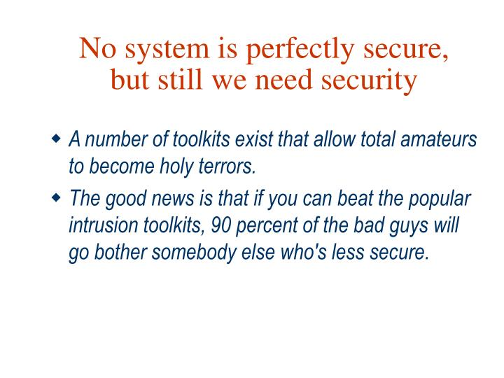 No system is perfectly secure,