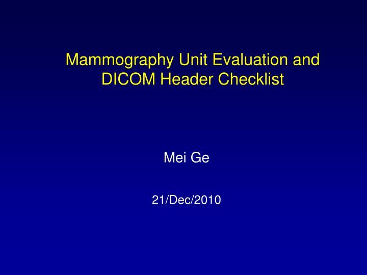 Mammography unit evaluation and dicom header checklist