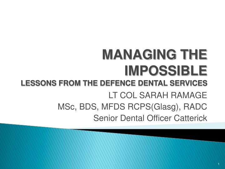 managing the impossible lessons from the defence dental services n.