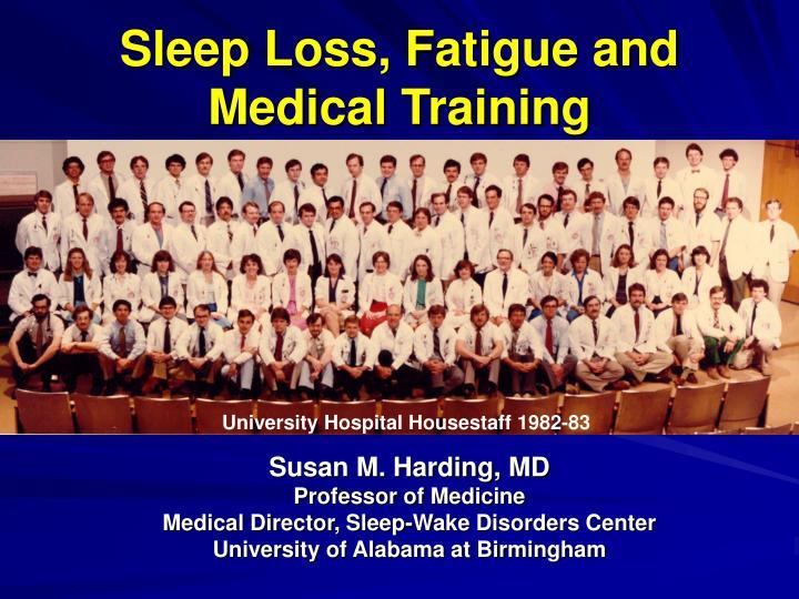 sleep loss fatigue and medical training n.