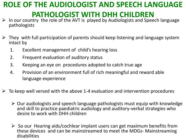 ROLE OF THE AUDIOLOGIST AND SPEECH LANGUAGE PATHOLOGIST WITH DHH CHILDREN