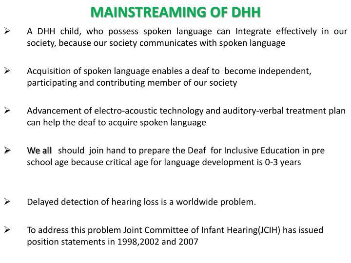 MAINSTREAMING OF DHH