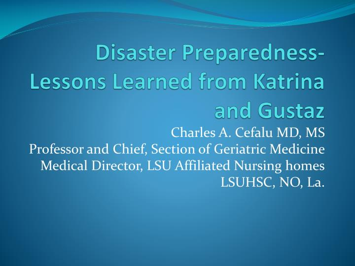 Disaster preparedness lessons learned from katrina and gustaz