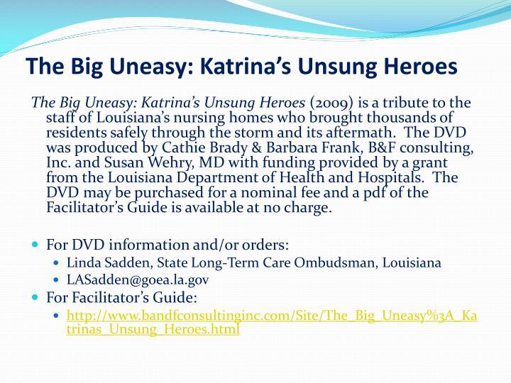 The Big Uneasy: Katrina's Unsung Heroes