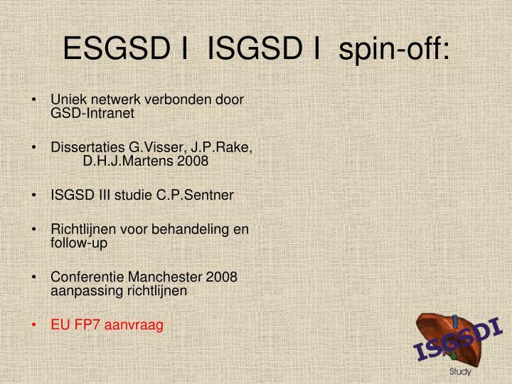 ESGSD I  ISGSD I  spin-off: