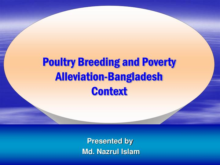 PPT - Poultry Breeding and Poverty Alleviation-Bangladesh Context