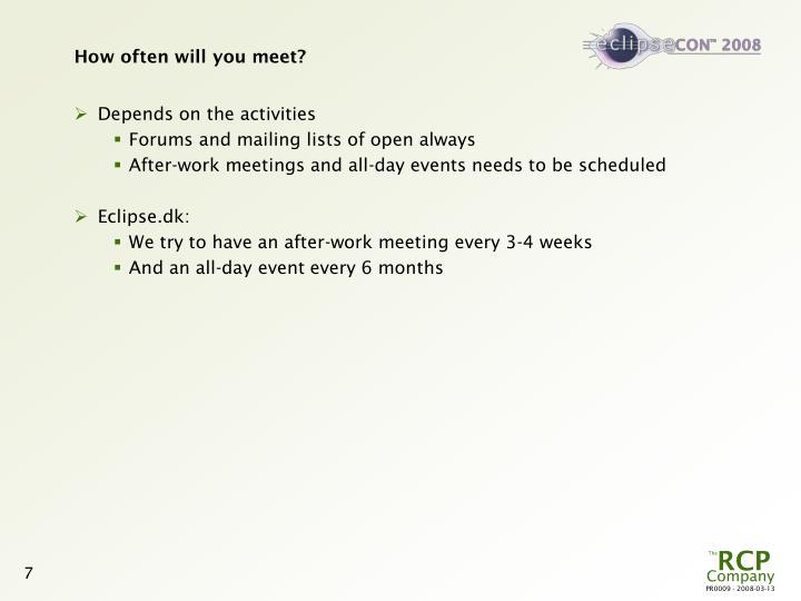How often will you meet?