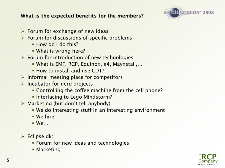 What is the expected benefits for the members?