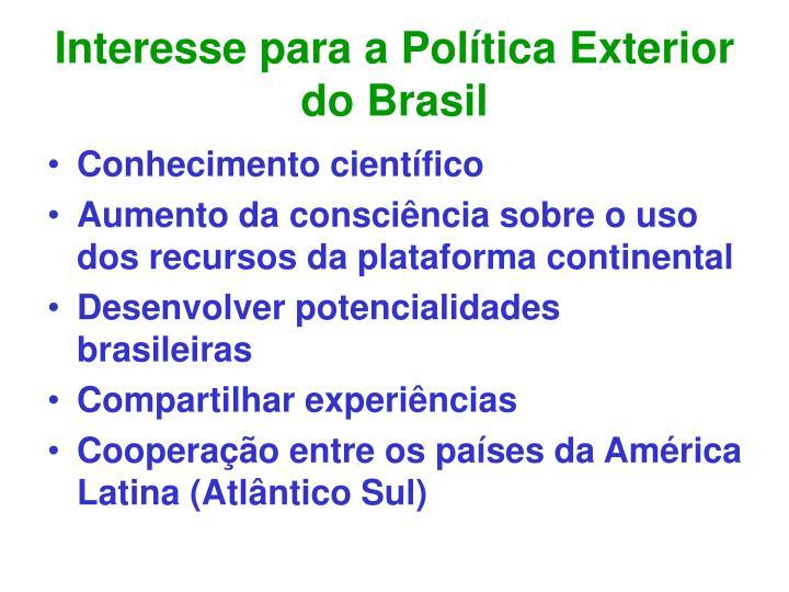 Interesse para a Política Exterior do Brasil