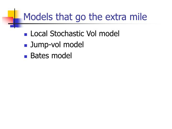 Models that go the extra mile