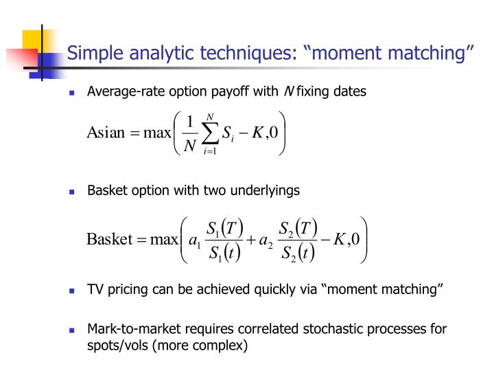 "Simple analytic techniques: ""moment matching"""