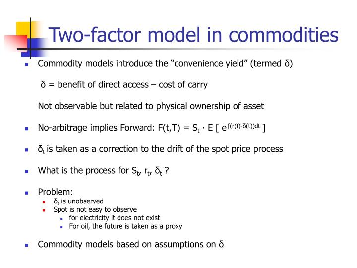 Two-factor model in commodities