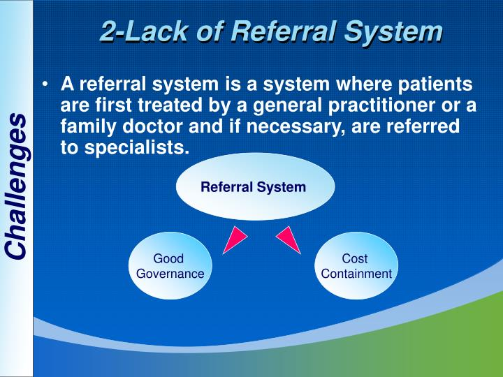 2-Lack of Referral System
