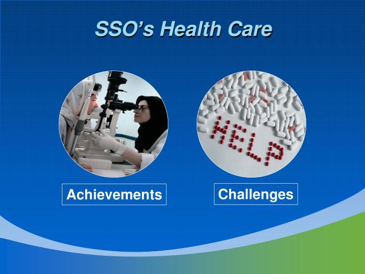 SSO's Health Care