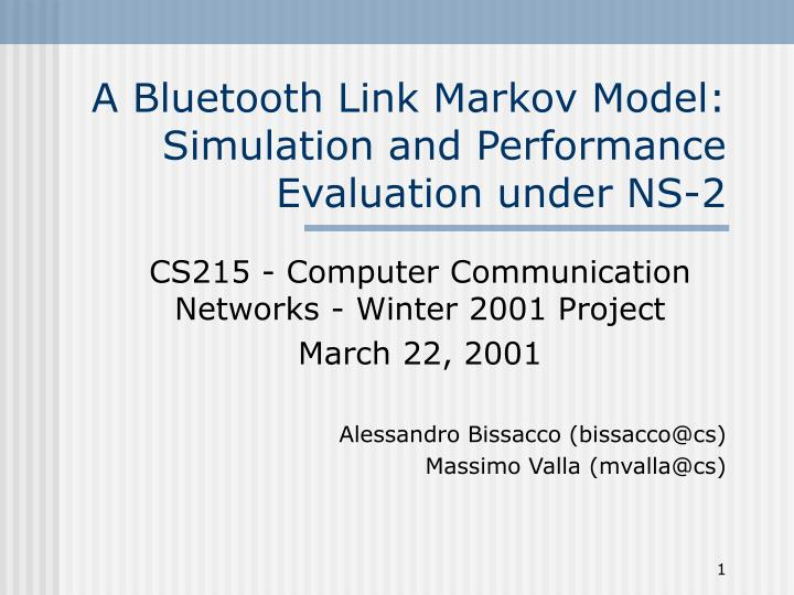 a bluetooth link markov model simulation and performance evaluation under ns 2 n.