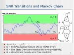snr transitions and markov chain