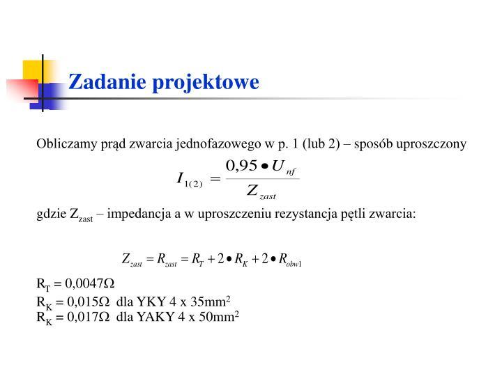 Obliczamy prąd zwarcia jednofazowego w p. 1 (lub 2) – sposób uproszczony